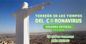 Torreón en los tiempos del Coronavirus ¿A qué le tenemos miedo? Segunda semana de abril