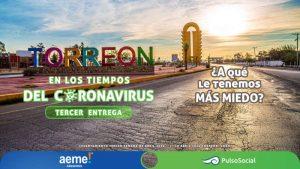 Torreón en tiempos de Coronavirus | Tercera entrega